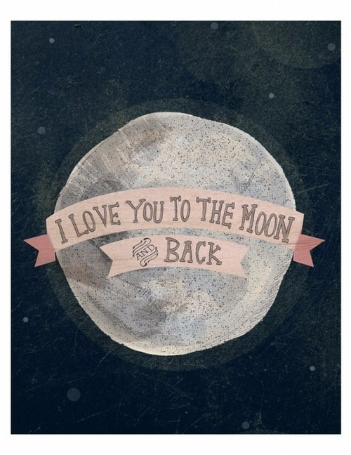 12. I love you to the moon and back