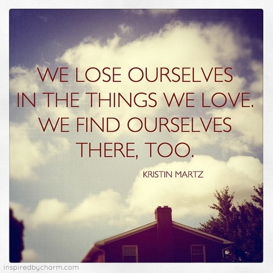 7. We lose ourselves
