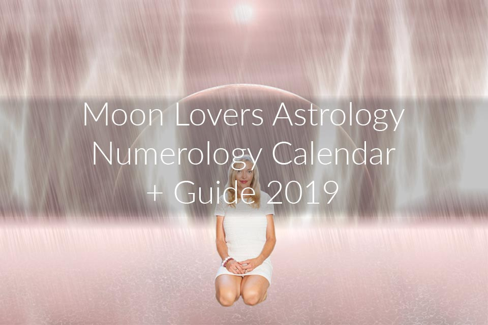 Moon Lovers Astrology Numerology Calendar Guide for 2019